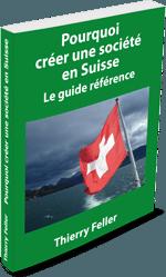 Pourquoi créer une société en Suisse